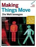 Making Things Move: Die Welt bewegen