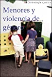 img - for Menores y violencia de g nero (Criminolog a y Justicia) (Spanish Edition) book / textbook / text book