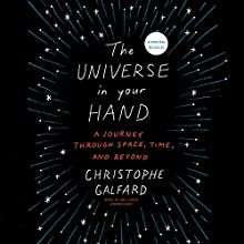 The Universe in Your Hand: A Journey Through Space, Time, and Beyond Audiobook by Christophe Galfard Narrated by Ray Chase