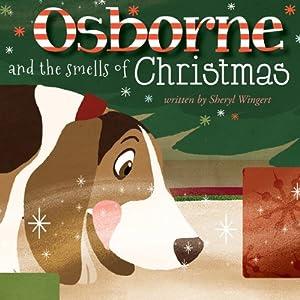 Osborne and the Smells of Christmas | [Sheryl Wingert]