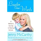 Louder Than Words: A Mother's Journey in Healing Autismby Jenny McCarthy