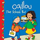 Caillou: The School Bus (Clubhouse series)