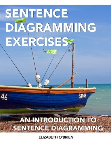 Sentence Diagramming Exercises: An Introduction to Sentence Diagramming (English Grammar Sentence Diagram compare prices)