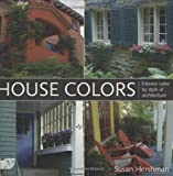 img - for House Colors: Exterior Color by Style of Architecture book / textbook / text book