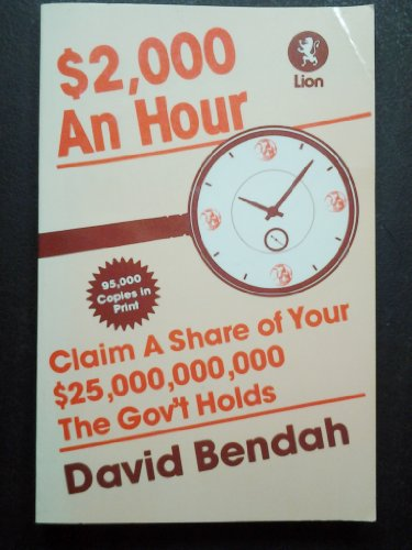 $2,000 An Hour: Claim a Share of Your $25,000,000,000 the U.S. Gov't Holds, Bendah, David