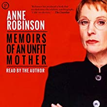 Memoirs of an Unfit Mother Audiobook by Anne Robinson Narrated by Anne Robinson