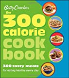 51Dpsz1UTrL. SL160  Betty Crocker The 300 Calorie Cookbook: 300 tasty meals for eating healthy every day (Betty Crocker Books)