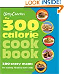 Betty Crocker The 300 Calorie Cookboo...