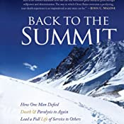 Back to the Summit: How One Man Defied Death & Paralysis to Again Lead a Full Life of Service to Others | [Omer Rains]