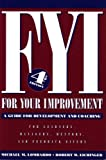 FYI: For Your Improvement, A Guide for Development and Coaching (4th Edition) For Leaders, Mentors, and Feedback.