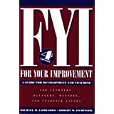 FYI: For Your Improvement, A Guide for Development and Coaching (4th edition) ~ Michael M. Lombardo