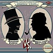 Arsene Lupin vs. Sherlock Holmes [Classic Tales Edition] | Maurice Leblanc