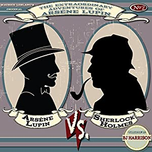 Arsene Lupin vs. Sherlock Holmes [Classic Tales Edition] Audiobook
