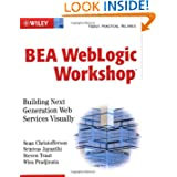 BEA WebLogic Workshop: Building Next Generation Web Services Visually