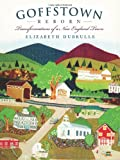 img - for Goffstown Reborn (NH): Transformations of a New England Town (American Chronicles) book / textbook / text book