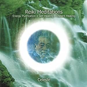 Reiki Meditations : Energy Purification, Self Healing, Distant Healing