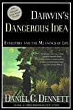 Darwin's Dangerous Idea: Evolution and the Meanings of Life (068482471X) by Daniel Clement Dennett