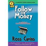Follow The Moneyby Ross Cavins