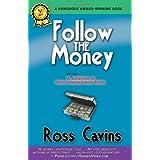 Follow The Moneyby Ross Cavins