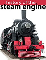 History of Steam Engines: an education reader about trains