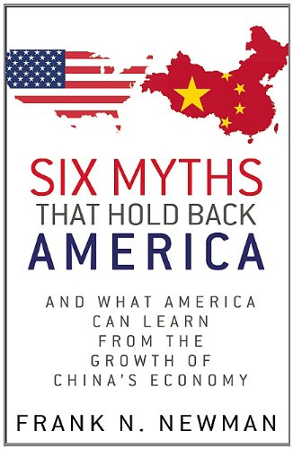 Six Myths that Hold Back America And What America Can Learn from the Growth of China s Economy098399000X : image