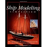 Ship Modeling Simplified: Tips and Techniques for Model Construction from Kits ~ Frank Mastini