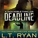 Deadline Audiobook by L.T. Ryan Narrated by Dennis Holland