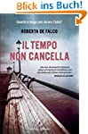 Il tempo non cancella (Italian Edition)