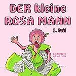 Der kleine rosa Mann 3: Ein Hörbuch mit viel Musik | Helge Haaser
