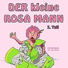 Der kleine rosa Mann 3: Ein Hörbuch mit viel Musik Hörbuch von Helge Haaser Gesprochen von: Freddy Bee