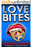 Love Bites: A Handsome Cop, A Glamorous Star, and Murder (Vampyres of Hollywood #2)