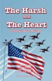 img - for The Harsh and the Heart - Celebrating the Military book / textbook / text book