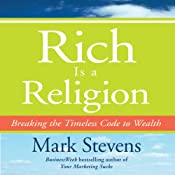 Rich is a Religion: : Breaking the Timeless Code to Wealth | [Mark Stevens]