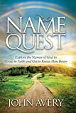 The Name Quest: Explore the Names of God to Grow in Faith and Get to Know Him Better (Morgan James Faith)