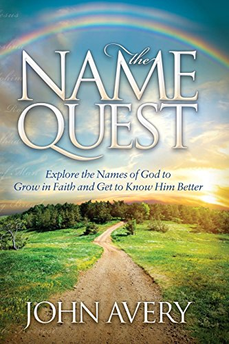 The Name Quest: Explore the Names of God to Grow in Faith and Get to Know Him Better (Morgan James Faith) (In Quest Of The White God compare prices)