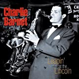 echange, troc Charlie Barnet - Leapin' At The Lincoln