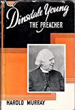 img - for Dinsdale Young: The Preacher - An Intimate Sketch of Dr. Dinsdale T. Young book / textbook / text book