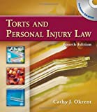By Cathy Okrent: Torts and Personal Injury Law Fourth (4th) Edition