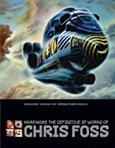 Free Hardware: The Definitive SF Works of Chris Foss Ebooks & PDF Download
