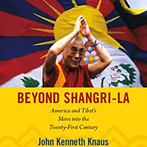 Beyond Shangri-La: America and Tibet's Move into the Twenty-First Century Audiobook
