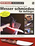 Messer schmieden f�r Anf�nger: Messer Magazin Workshop