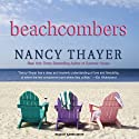 Beachcombers: A Novel (       UNABRIDGED) by Nancy Thayer Narrated by Karen White
