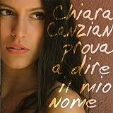 echange, troc Chiara Canzian - Prova a Dire Il Mio Nome