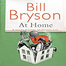 At Home: A Short History of Private Life Audiobook by Bill Bryson Narrated by Bill Bryson