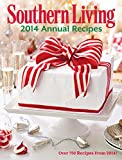 Southern Living Annual Recipes 2014: Every Recipe from 2014--over 750!