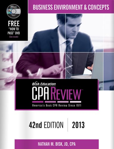 Bisk CPA Review: Business Environment & Concepts - 42nd Edition 2013 (Comprehensive CPA Exam Review Business Environ