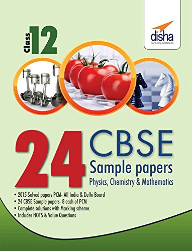 24 CBSE Sample Papers for Class 12 Physics, Chemistry, Mathematics