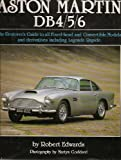 Original Aston Martin DB4/5/6: The Restorer's Guide to All Fixed-head and Convertible Models and Derivatives Including Lagonda Rapide Robert Edwards