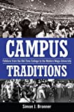 Campus Traditions: Folklore from the Old-Time College to the Modern Mega-University