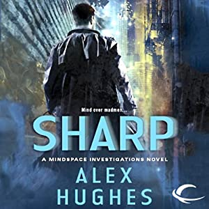 Sharp: A Mindspace Investigations Novel, Book 2 | [Alex Hughes]
